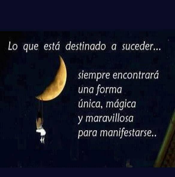 Lo que esta destinado a suceder siempre encontrara una for Que luna hay esta noche